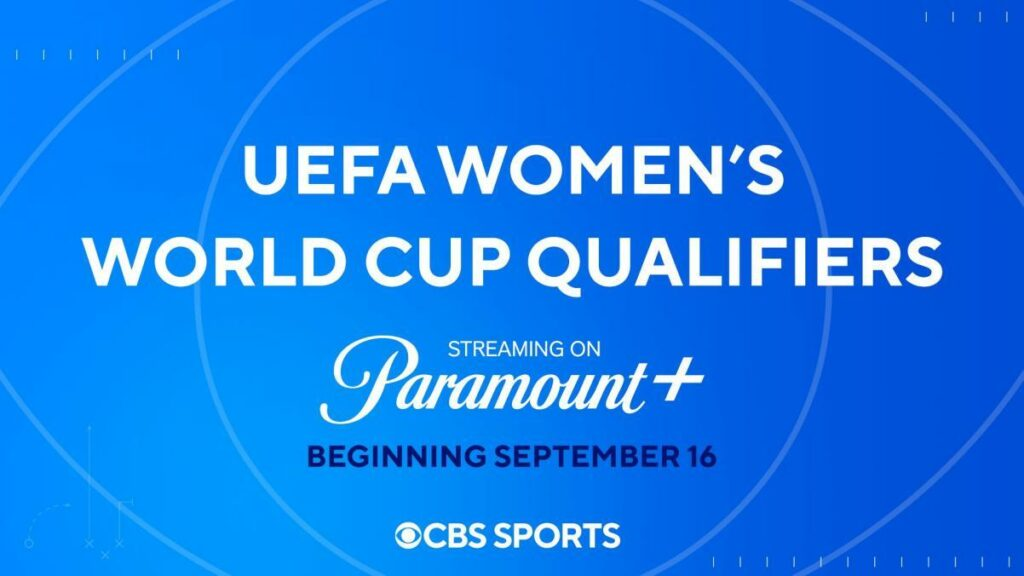 Paramount+ and UEFA Women's World Cup